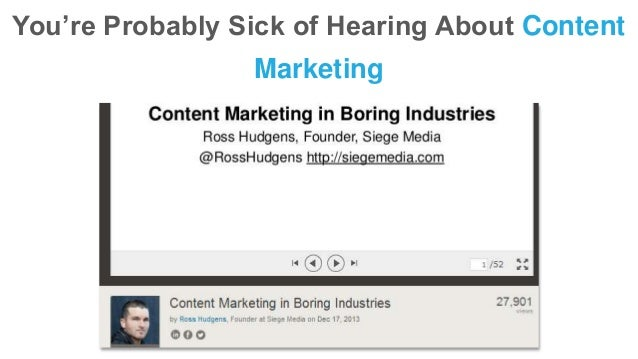 You're Probably Sick of Hearing About Content Marketing