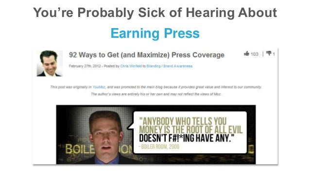 You're Probably Sick of Hearing About Earning Press