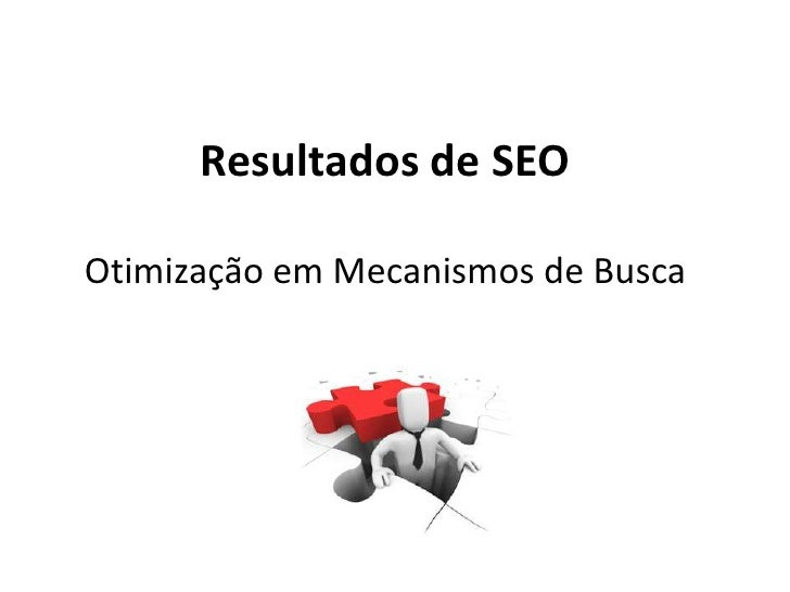 Resultados de SEOOtimização em Mecanismos de Busca<br />