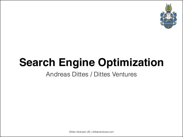 Search Engine Optimization Andreas Dittes / Dittes Ventures  Dittes Ventures UG / dittesventures.com