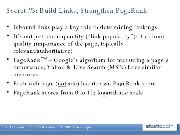Secret #3: Build Links, Strengthen PageRank <ul><li>Inbound links play a key role in determining rankings  </li></ul><ul><...