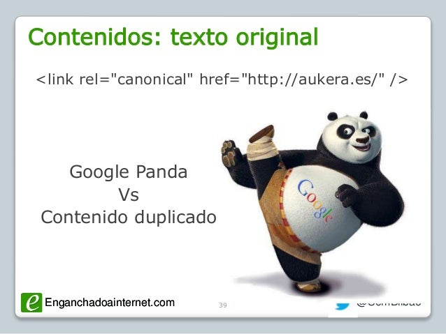 "Enganchadoainternet.com @SemBilbaoEnganchadoainternet.com <link rel=""canonical"" href=""http://aukera.es/"" /> 39 Google Pand..."
