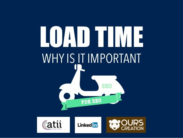 LOAD TIME SEO FOR SEO WHY IS IT IMPORTANT