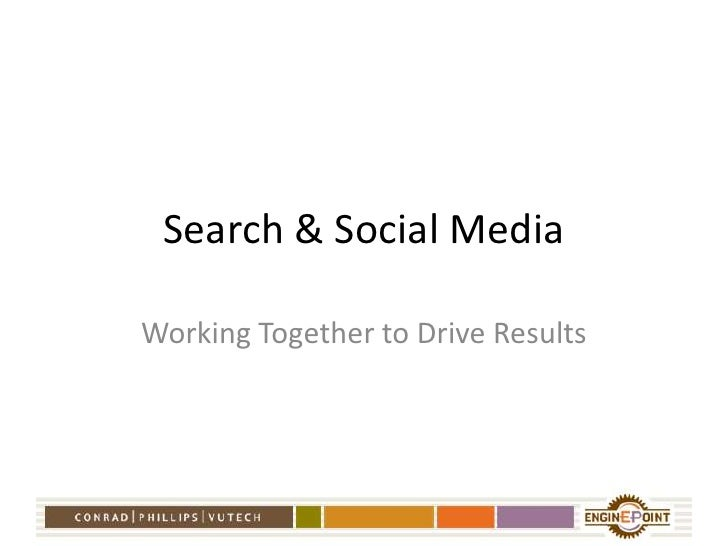 Search & Social Media<br />Working Together to Drive Results<br />
