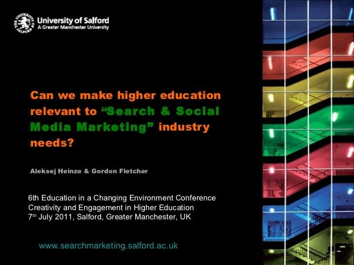 "Can we make higher education relevant to  "" Search & Social Media Marketing ""   industry needs? Aleksej Heinze & Gordon Fl..."