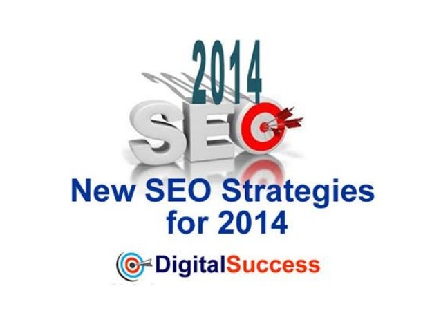 New SEO Strategies for 2014 • What has changed in Google? Why? • What works in 2014? • What doesn't work? • Tools to aid S...