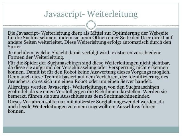 Javascript- Weiterleitung Die Javascript- Weiterleitung dient als Mittel zur Optimierung der Webseite für die Suchmaschine...