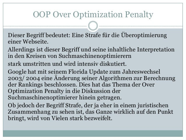 OOP Over Optimization Penalty Dieser Begriff bedeutet: Eine Strafe für die Überoptimierung einer Webseite. Allerdings ist ...