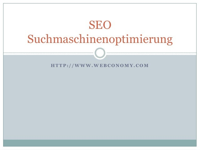 SEO Suchmaschinenoptimierung HTTP://WWW.WEBCONOMY.COM