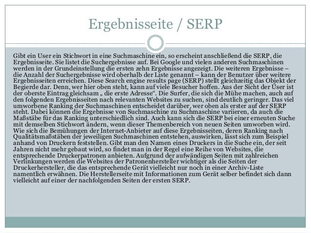 Ergebnisseite / SERP Gibt ein User ein Stichwort in eine Suchmaschine ein, so erscheint anschließend die SERP, die Ergebni...