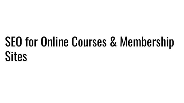 SEO for Online Courses & Membership Sites