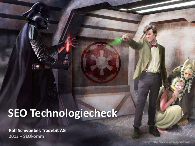 SEO Technologiecheck Ralf Schwoebel, Tradebit AG 2013 – SEOkomm Image: http://www.wallpaperup.com