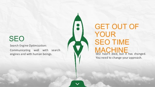 SEO Search Engine Optimization: Communicating well with search engines and with human beings. GET OUT OF YOUR SEO TIME MAC...