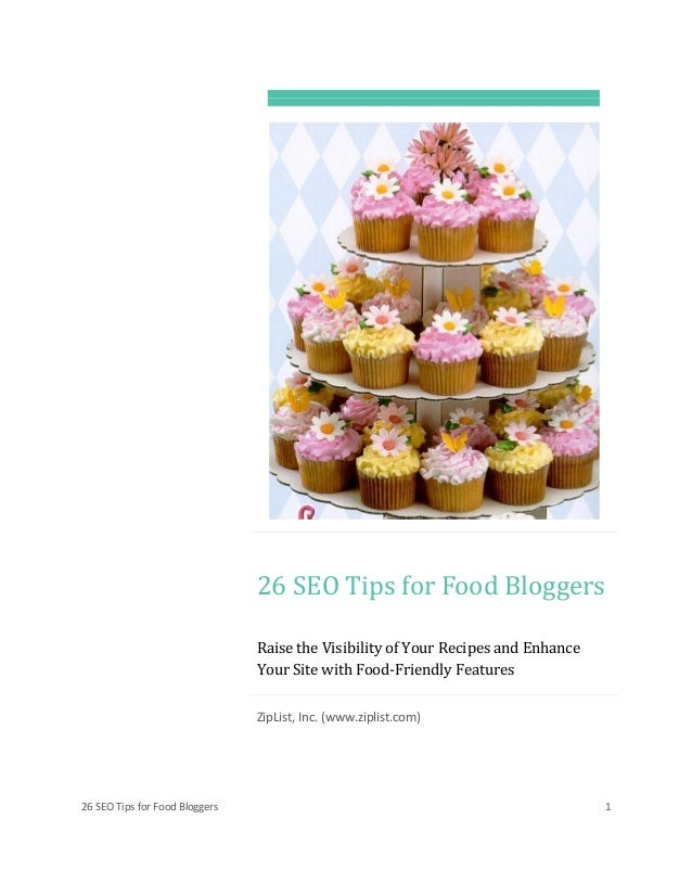 26 SEO Tips for Food Bloggers 1 26 SEO Tips for Food Bloggers Raise the Visibility of Your Recipes and Enhance Your Site w...