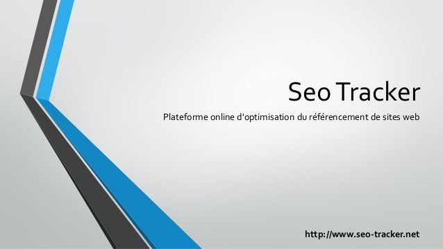 SeoTracker Plateforme online d'optimisation du référencement de sites web http://www.seo-tracker.net