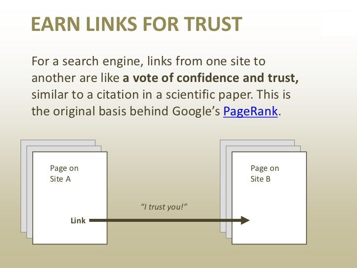EARN LINKS FOR AUTHORITYIf all else is equal, pages with more links can besaid to be more authoritative because moreindivi...