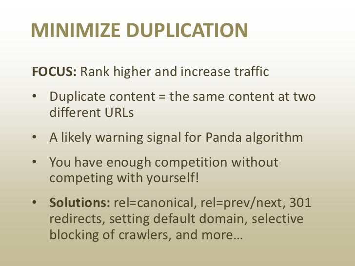 Duplicate content waters down yourrankings for competitive keywords,reducing your traffic and conversion.Source: Google We...