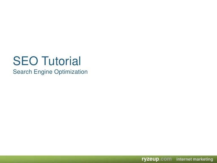 SEO TutorialSearch Engine Optimization<br />