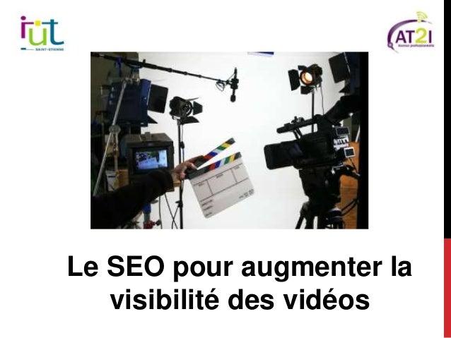 Le SEO pour augmenter la visibilité des vidéos