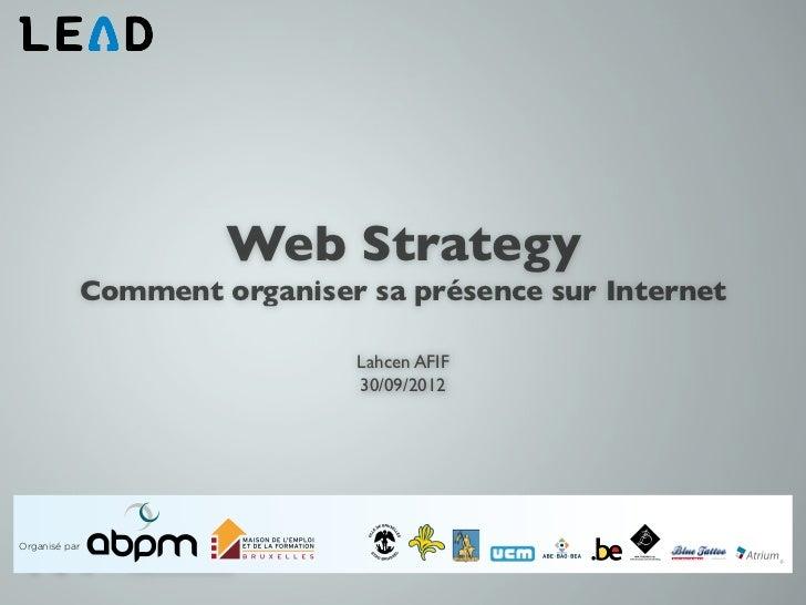 Web Strategy           Comment organiser sa présence sur Internet                                          Lahcen AFIF    ...