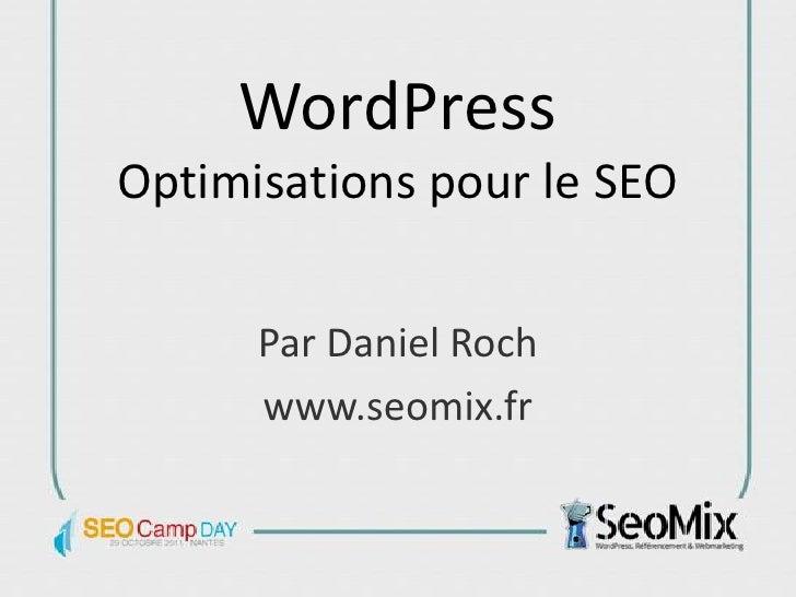 WordPressOptimisations pour le SEO      Par Daniel Roch      www.seomix.fr