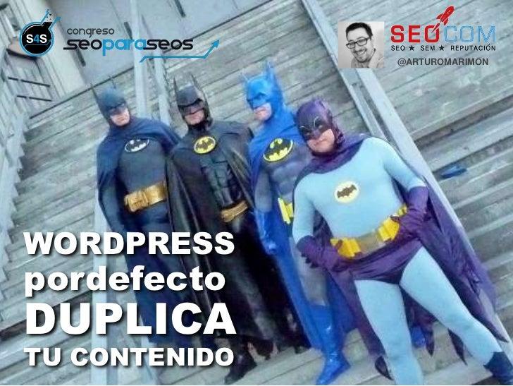 @ARTUROMARIMONWORDPRESSpordefectoDUPLICATU CONTENIDO