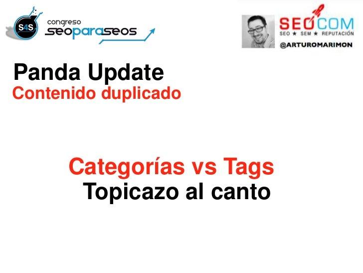 Panda UpdateContenido duplicado      Categorías vs Tags       Topicazo al canto