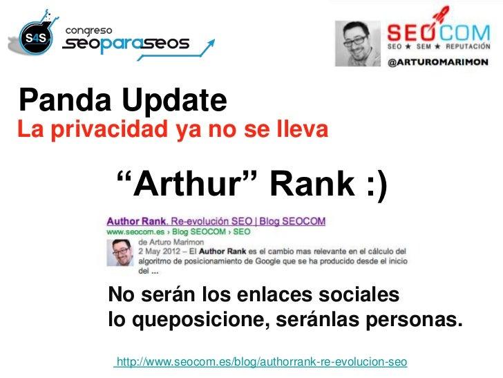 """Panda UpdateLa privacidad ya no se lleva        """"Arthur"""" Rank :)        No serán los enlaces sociales        lo queposicio..."""