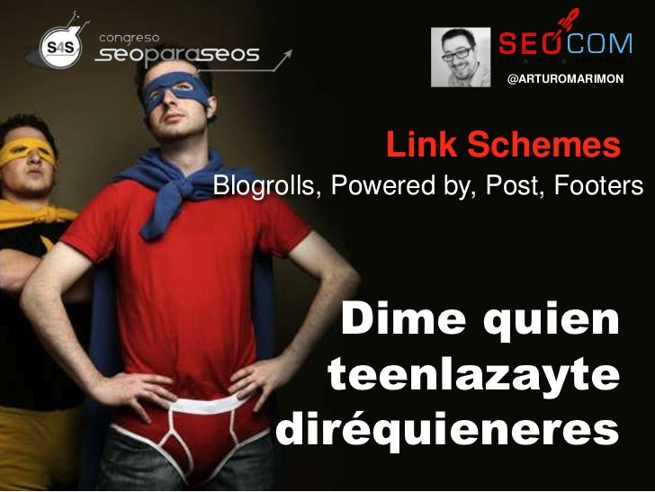 @ARTUROMARIMON              Link SchemesBlogrolls, Powered by, Post, Footers        Dime quien       teenlazayte     diréq...