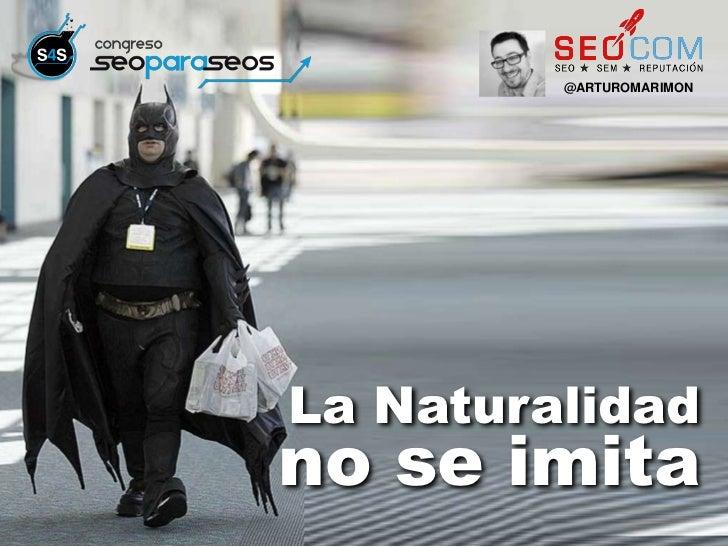 @ARTUROMARIMONLa Naturalidadno se imita