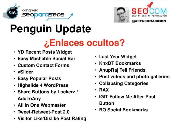 Penguin Update              ¿Enlaces ocultos?• YD Recent Posts Widget• Easy Mashable Social Bar           • Last Year Widg...