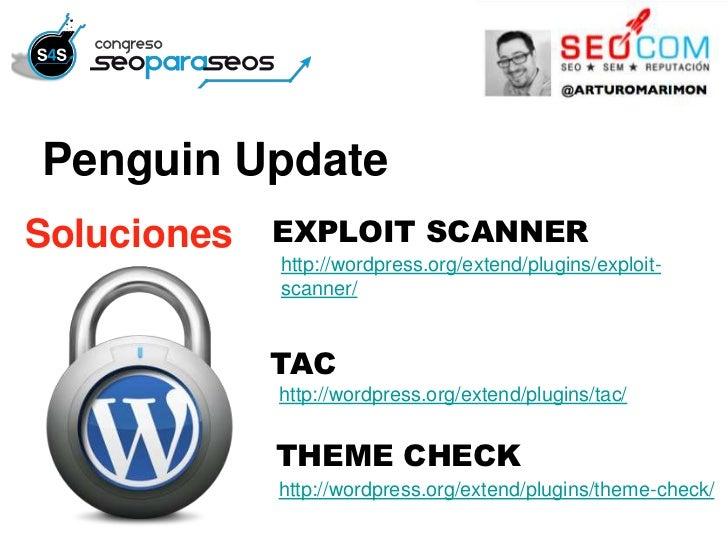 Penguin UpdateSoluciones   EXPLOIT SCANNER             http://wordpress.org/extend/plugins/exploit-             scanner/  ...