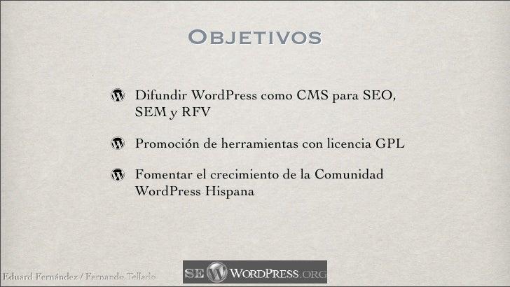 Objetivos                               Difundir WordPress como CMS para SEO,                               SEM y RFV     ...
