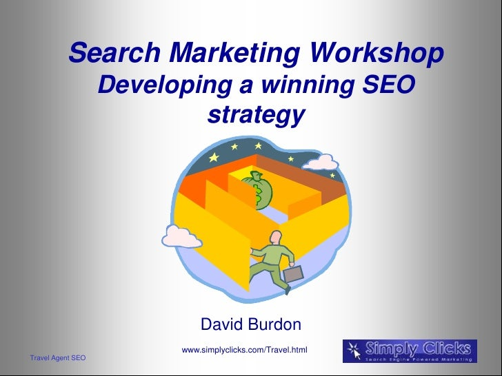 Search Marketing Workshop                   Developing a winning SEO                           strategy                   ...