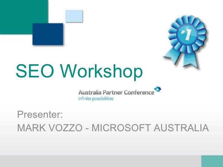 SEO Workshop Presenter: MARK VOZZO - MICROSOFT AUSTRALIA