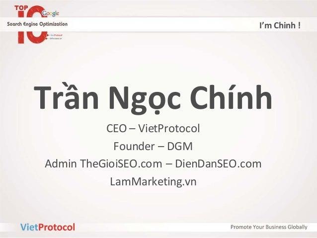 SEO - Xu hướng SEO 2013 - Trần Ngọc Chính Slide 3