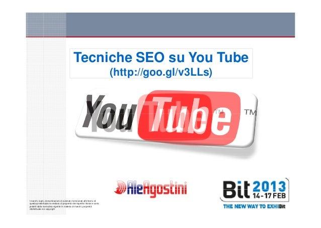 Tecniche SEO su You Tube                                                                           (http://goo.gl/v3LLs)I ...