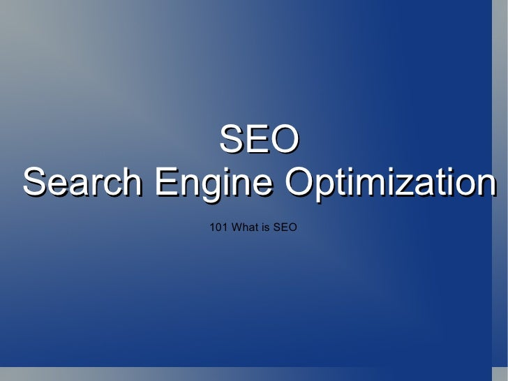SEO Search Engine Optimization 101 What is SEO