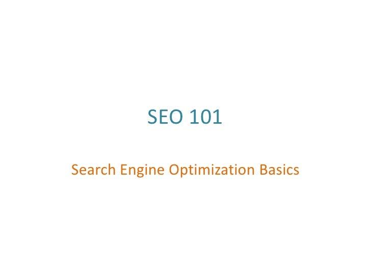 SEO 101Search Engine Optimization Basics