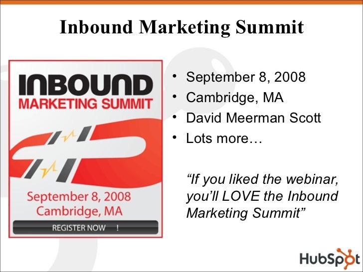 Inbound Marketing Summit             •   September 8, 2008            •   Cambridge, MA            •   David Meerman Scott...
