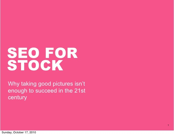 SEO FOR    STOCK     Why taking good pictures isn't     enough to succeed in the 21st     century                         ...
