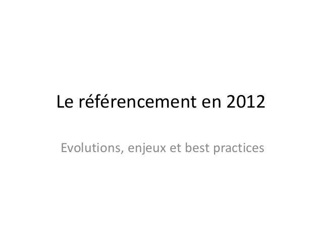 Le référencement en 2012Evolutions, enjeux et best practices