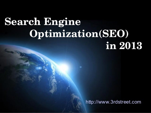 SearchEngine  Optimization(SEO)in2013                        http://www....