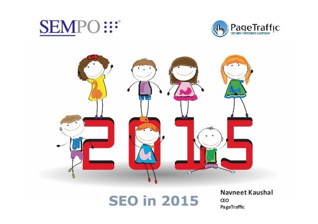 SEO in 2015 Navneet'Kaushal'  CEO'  PageTraffic'