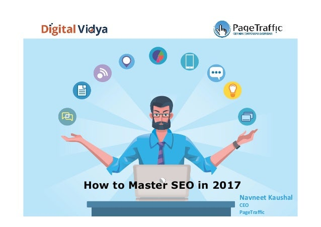 Navneet	Kaushal	 CEO	 PageTraffic	 How to Master SEO in 2017