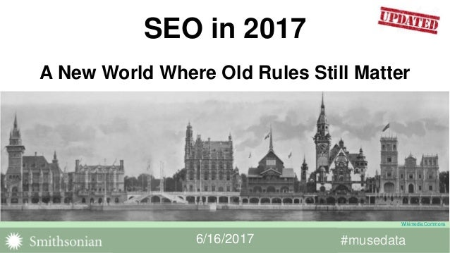 #musedata#musedata Wikimedia Commons 6/16/2017 SEO in 2017 A New World Where Old Rules Still Matter