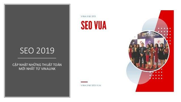 SEO 2019 CẬP NHẬT NHỮNG THUẬT TOÁN MỚI NHẤT TỪ VINALINK
