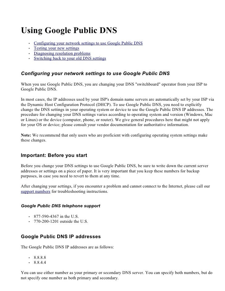 Using Google Public DNS     •   Configuring your network settings to use Google Public DNS     •   Testing your new settin...