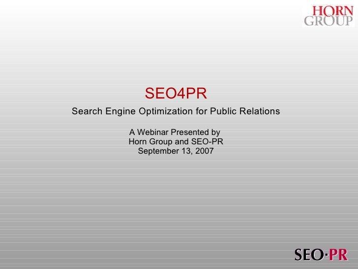 SEO4PR <ul><li>Search Engine Optimization for Public Relations </li></ul><ul><li>A Webinar Presented by  </li></ul><ul><li...
