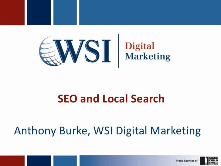 SEO and Local SearchAnthony Burke, WSI Digital Marketing